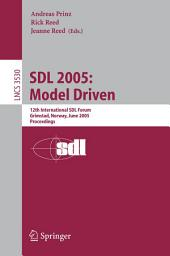 SDL 2005: Model Driven: 12th International SDL Forum, Grimstad, Norway, June 20-23, 2005, Proceedings