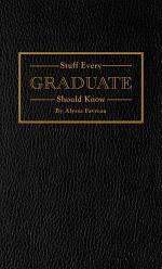 Stuff Every Graduate Should Know