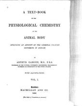 A Text-book of the Physiological Chemistry of the Animal Body: Including an Account of the Chemical Changes Occurring in Disease, Volume 1