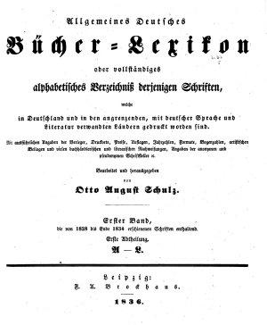 Allgemeines B  cher Lexikon  Bd  1828 34  Bearb  u  hrsg  von O  A  Schulz  1836 38  2 v PDF