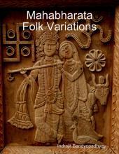 Mahabharata Folk Variations