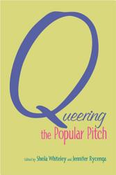 Queering the Popular Pitch PDF