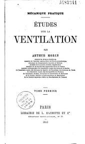 Mécanique pratique. Études sur la ventilation: Volume1