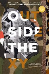Outside the XY: Black and Brown Queer Masculinity