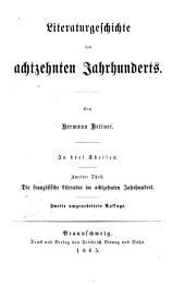 Literaturgeschichte des achtzehnten Jahrhunderts: in drei Theilen. Geschichte der französischen Literatur im achtzehnten Jahrhundert, Band 2