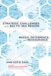 Strategic Challenges in the Baltic Sea Region: Russia, Deterrence, and Reassurance