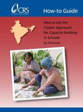 How-To Guide: How to Use the Cluster Approach for Capacity Building in Schools