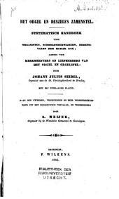 Het orgel en deszelfs zamenstel: systematisch handboek voor organisten, schoolonderwijzers, beoefenaars der muzijk, enz. ; alsmede voor kerkmeesters en liefhebbers van het orgel en orgelspel