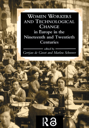 Women Workers And Technological Change In Europe In The Nineteenth And twentieth century PDF