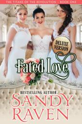 Fated Love, Deluxe Version: The Titans of the Revolution, Book 1