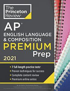 Princeton Review AP English Language & Composition Premium Prep 2021 Book