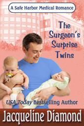 The Surgeon's Surprise Twins: A Safe Harbor Medical Romance
