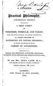 A Synopsis of Practical Philosophy: Alphabetically Arranged, Containing a Great Variety of Theorems, Formulae, and Tables