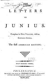 The Letters of Junius: Complete in One Volume, with a Copious Index