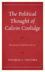 The Political Thought of Calvin Coolidge PDF