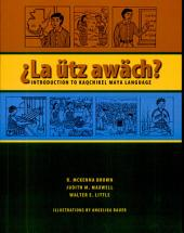 La ütz awäch?: Introduction to Kaqchikel Maya Language