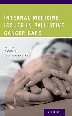 Internal Medicine Issues in Palliative Cancer Care