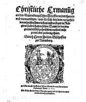 Christliche Ermanung an des Naumburgischen Stieffts vnderthanen ... wes sie sich bey dem ... mißvorstand in Religionssachen halten sollen (etc.)