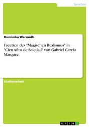 Facetten des  Magischen Realismus  in  Cien A  os de Soledad  von Gabriel Garc  a M  rquez PDF