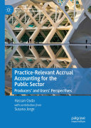 Practice-Relevant Accrual Accounting for the Public Sector