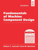 FUNDAMENTALS OF MACHINE COMPONENT DESIGN  3RD ED  With CD