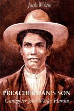 Preacherman's Son: Gunfighter John Wesley Hardin