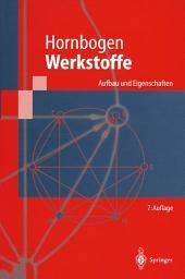 Werkstoffe: Aufbau und Eigenschaften von Keramik-, Metall-, Polymer- und Verbundwerkstoffen, Ausgabe 7