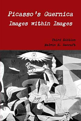 Picasso s Guernica   Images within Images  Third Edition PDF
