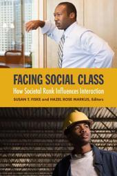 Facing Social Class: How Societal Rank Influences Interaction