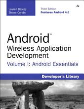 Android Wireless Application Development Volume I: Android Essentials, Edition 3