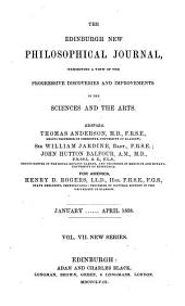 The Edinburgh New Philosophical Journal: Exhibiting a View of the Progressive Discoveries and Improvements in the Sciences and the Arts, Volume 7