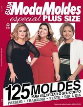 Guia Moda Moldes Especial Plus Size Ed.01: 125 moldes para valorizar seu corpo
