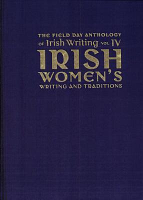The Field Day Anthology of Irish Writing PDF