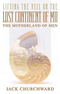 Lifting the Veil on the Lost Continent of Mu  the Motherland of Men PDF