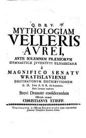 Mythologiam velleris aurei ... d. IX. Jun. ... brevi dramate considerandam offic. intimat Christi. Stieff