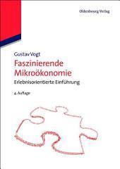 Faszinierende Mikroökonomie: Erlebnisorientierte Einführung, Ausgabe 4