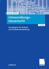 Umwandlungssteuerrecht: Grundlagen für Studium und Steuerberaterprüfung, Ausgabe 5
