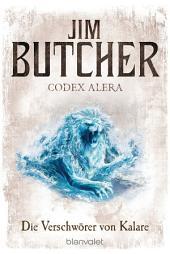 Codex Alera 3: Die Verschwörer von Kalare -