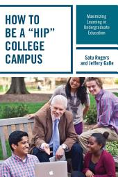 """How to be a """"HIP"""" College Campus: Maximizing Learning in Undergraduate Education"""