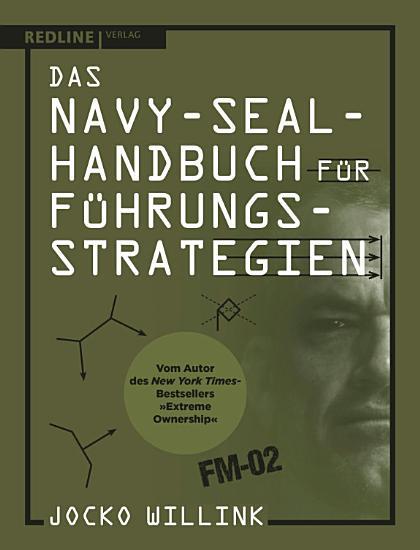 Das Navy Seal Handbuch f  r F  hrungsstrategien PDF