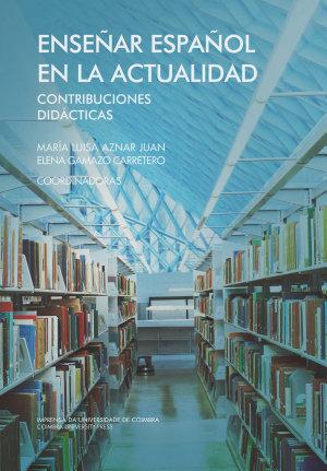 Enseñar español en la actualidad: Contribuciones didácticas