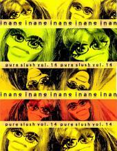Inane Pure Slush: Volume 14