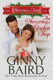 The Christmas Cookie Shop: Christmas Town Book 1