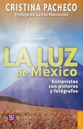 La luz de México: Entrevistas con pintores y fotógrafos