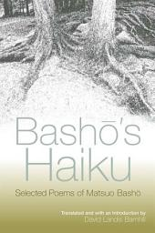 Basho's Haiku: Selected Poems of Matsuo Basho