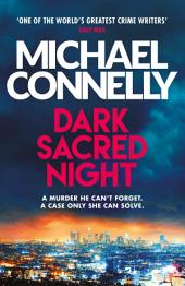 Dark Sacred Night: The Brand New Bosch and Ballard Thriller