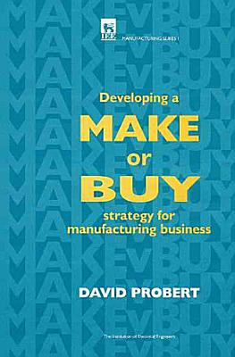 Developing a Make Or Buy Strategy for Manufacturing Business PDF