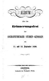 Album über das Erinnerungsfest der Aschaffenburger Studien-Genossen am 11. und 12. September 1850