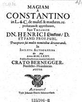 Magia a Constantino in 1.4.1. de malef. et mathem. reprobata et approbata; praes. Henr. Linek. Altdorfii, Jo. Henr. Schönerstädt 1675