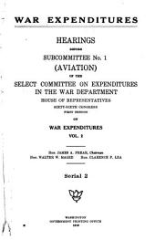 War Expenditures: Hearings Before Subcommittee No. 1 (aviation) ... Sixty-sixth Congress ... on War Expenditures ..